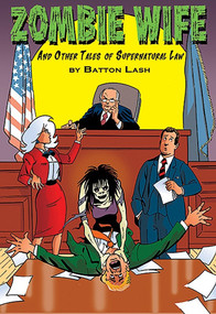 Zombie Wife (And Other Tales of Supernatural Law) by Batton Lash, 9780981551951