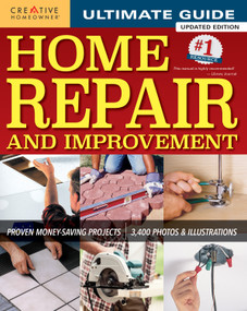 Ultimate Guide to Home Repair and Improvement, Updated Edition (Proven Money-Saving Projects; 3,400 Photos & Illustrations) by , 9781580117838