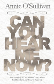 Can You Hear Me Now? by Annie O'Sullivan, 9781926760698