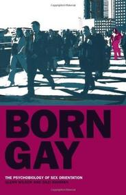 Born Gay (The Psychobiology of Sex Orientation) by Glenn Wilson, Qazi Rahman, 9780720613094