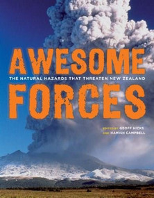Awesome Forces (The Natural Hazards That Threaten New Zealand) by Geoff Hicks, Hamish Campbell, 9781877385872