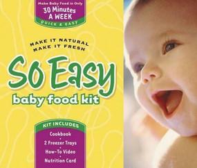 So Easy Baby Food Kit (Make It Natural, Make It Fresh) by Joan Ahlers, Cheryl Tallman, 9780972722742