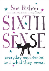 Sixth Sense (Everyday Experiences and What They Reveal) by Sue Bishop, 9781742375618