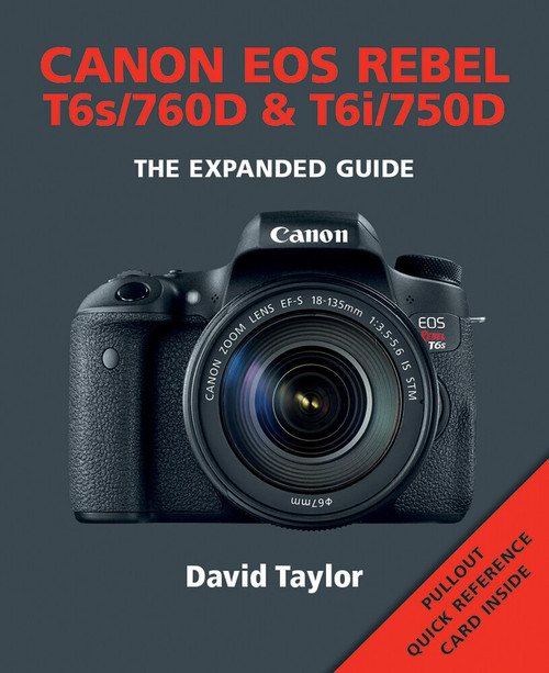 Canon EOS Rebel T6s/760D & T6i/750D by David Taylor, 9781781452219