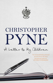 A Letter To My Children by Christopher Pyne, 9780522867985