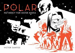 Polar Volume 3: No Mercy for Sister Maria by Victor Santos, 9781506700533