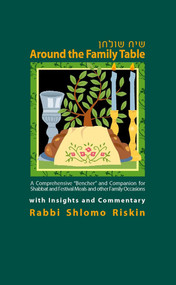 "Around the Family Table (A Comprehensive ""Bencher"" and Companion for Shabbat and Festival Meals and Other Family Occasions with Insights and Commentary) by Rabbi Shlomo Riskin, 9789657108611"