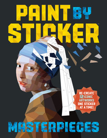 Paint by Sticker Masterpieces (Re-create 12 Iconic Artworks One Sticker at a Time!) by Workman Publishing, 9780761189510