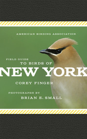 American Birding Association Field Guide to Birds of New York by Corey Finger, Brian E. Small, 9781935622512