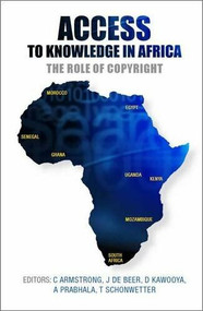 Access to Knowledge in Africa (The Role of Copyright) by Chris Armstrong, Jeremy De Beer, Sisule Musungu, Khaled Fourati, 9781919895451