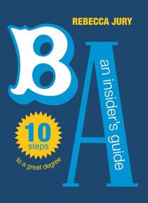 BA: An Insider's Guide by Rebecca Jury, 9781869405779