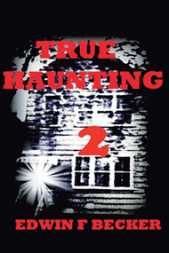 True Haunting (2) by Edwin Becker, 9781943612666