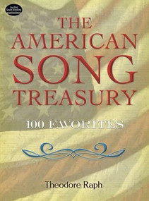 The American Song Treasury (100 Favorites) by Theodore Raph, 9780486252223