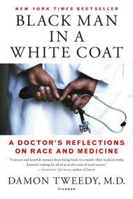 Black Man in a White Coat (A Doctor's Reflections on Race and Medicine) - 9781250105042 by Damon Tweedy, M.D., 9781250105042