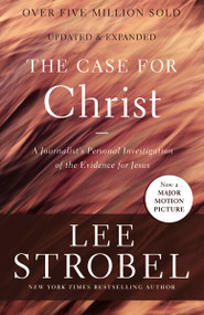 The Case for Christ (A Journalist's Personal Investigation of the Evidence for Jesus) - 9780310345862 by Lee Strobel, 9780310345862