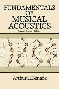 Fundamentals of Musical Acoustics (Second, Revised Edition) by Arthur H. Benade, 9780486264844