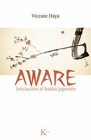 Aware (Iniciación al haiku japonés) by Vicente Haya, 9788499882451