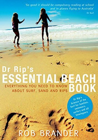 Dr Rip's Essential Beach Book (Everything You Need to Know About Surf, Sand and Rips) by Rob Brander, 9781742230979