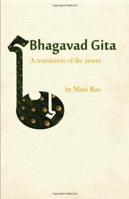 Bhagavad Gita (A Translation of the Poem) by Mani Rao, 9780984303618