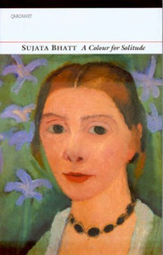 A Colour for Solitude (Poems) by Sujata Bhatt, 9781857545890