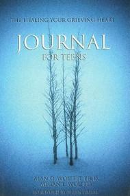 The Healing Your Grieving Heart Journal for Teens by Alan D Wolfelt, 9781879651333