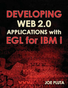 Developing Web 2.0 Applications with EGL for IBM i by Joe Pluta, 9781583470893