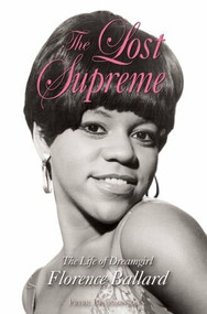 The Lost Supreme (The Life of Dreamgirl Florence Ballard) by Peter Benjaminson, 9781556529597
