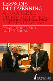 Lessons in Governing (A Profile of Prime Ministers' Chiefs of Staff) - 9780522866537 by R.A.W. Rhodes, Anne Tiernan, 9780522866537