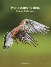 Photographing Birds (Art and Techniques) by Mark Sisson, 9781847977137