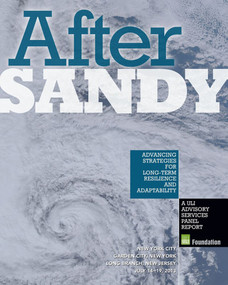 After Sandy (Advancing Strategies for Long-Term Resilience and Adaptability) by Urban Land Institute, 9780874202922
