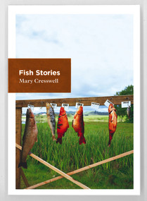 Fish Stories by Mary Meyerhoff Cresswell, 9781927145661