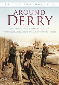 Around Derry in Old Photographs by Maura Craig, 9780752456270