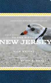American Birding Association Field Guide to the Birds of New Jersey by Rick Wright, Brian E. Small, 9781935622420