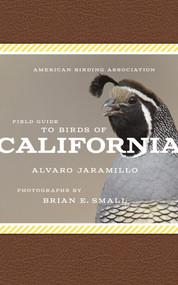 American Birding Association Field Guide to Birds of California by Alvaro Jaramillo, Brian E. Small, 9781935622505