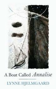 A Boat Called Annalise by Lynne Hjelmgaard, 9781781723104