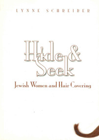 Hide and Seek (Jewish Women and Hair Covering) by Lynne Schreiber, 9789657108758