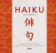 Haiku (Poemas y meditaciones sobre naturaleza y la belleza) by Tom Lowenstein, Alfonso Rodríguez Arias, 9788498011807
