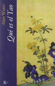 Qué es el Tao by Alan Watts, 9788472457782