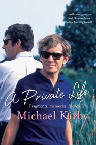 A Private Life (Fragments, Memories, Friends) by Michael Kirby, 9781743311691