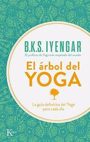 El árbol del yoga by B. K. S. Iyengar, José Manuel Abeleira, 9788472454132