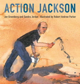 Action Jackson by Jan Greenberg, Sandra Jordan, Robert Andrew Parker, 9780312367510