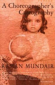 A Choreographer's Cartography by Raman Mundair, 9781845230517