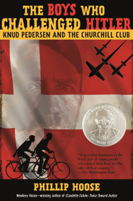 The Boys Who Challenged Hitler (Knud Pedersen and the Churchill Club) by Phillip Hoose, 9780374300227