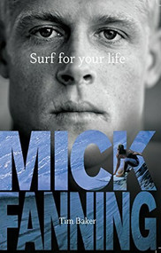 Surf for Your Life by Mick Fanning, Tim Baker, 9781742750354