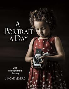 A Portrait a Day (One Photographer's Journey) by Simone Severo, 9781483574530