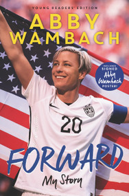 Forward: My Story Young Readers' Edition by Abby Wambach, 9780062457929