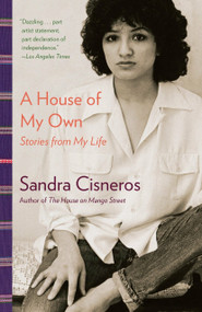 A House of My Own (Stories from My Life) by Sandra Cisneros, 9780345807175