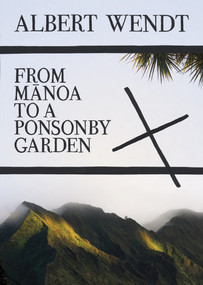 From Manoa to a Ponsonby Garden by Albert Wendt, 9781869407346