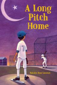 A Long Pitch Home by Natalie Dias Lorenzi, 9781580897136