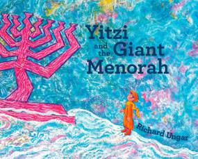 Yitzi and the Giant Menorah by Richard Ungar, 9781770498129